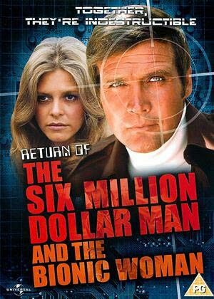 Return Of The Six Million Dollar Man And The Bionic Woman, The